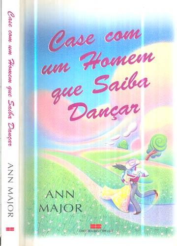 Livro: Case com um homem que saiba dançar de Ann Major. Pode