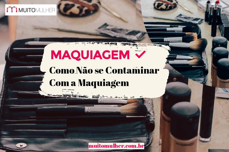 Como Não se Contaminar Com a Maquiagem