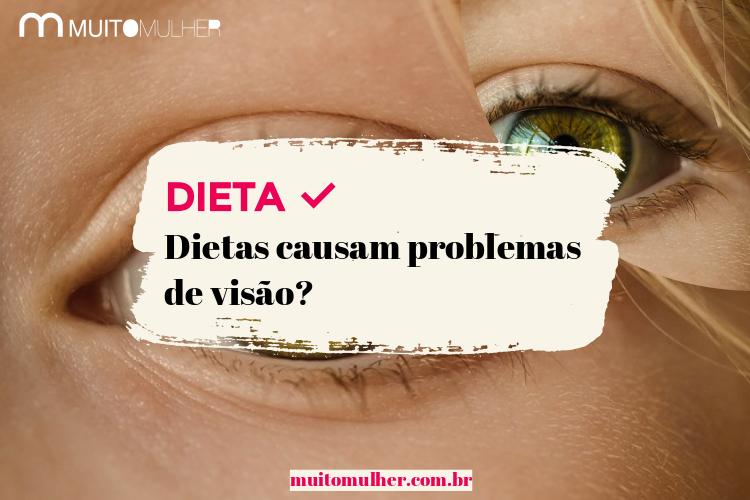 Dietas causam problemas de visão?